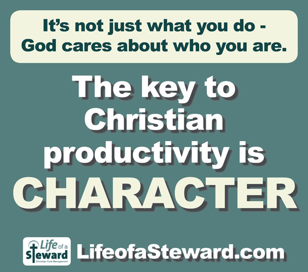 The Key to Christian Productivity is Character
